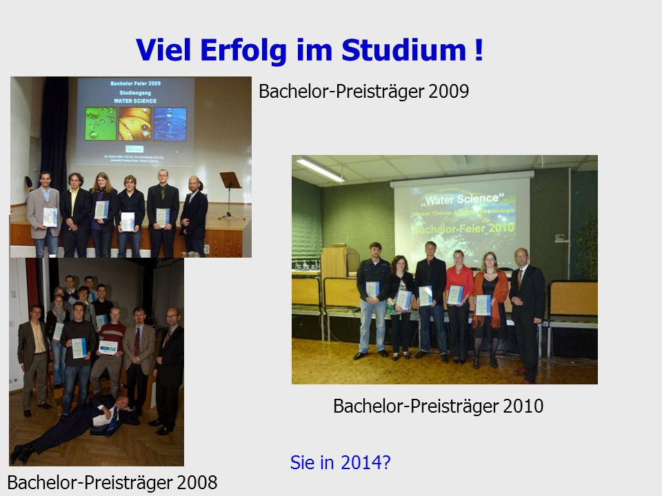 Viel Erfolg im Studium ! Bachelor-Preisträger 2009