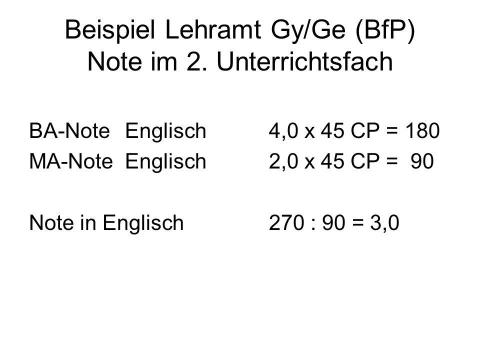 Beispiel Lehramt Gy/Ge (BfP) Note im 2. Unterrichtsfach