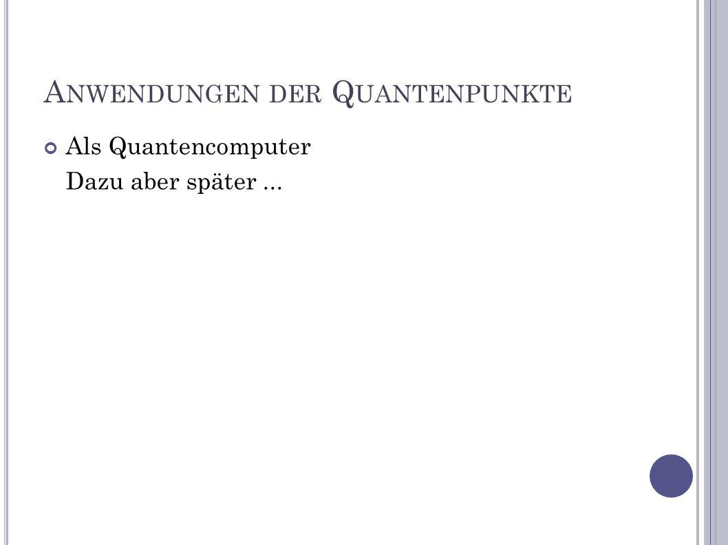 Anwendungen der Quantenpunkte
