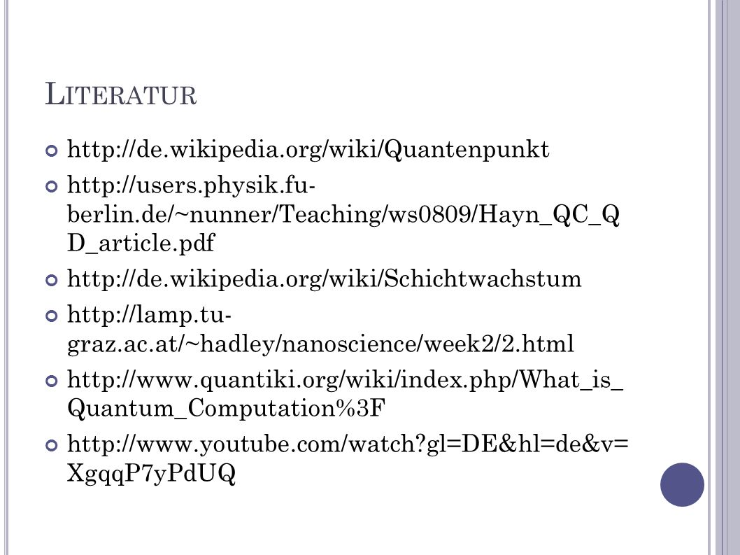 Literatur http://de.wikipedia.org/wiki/Quantenpunkt