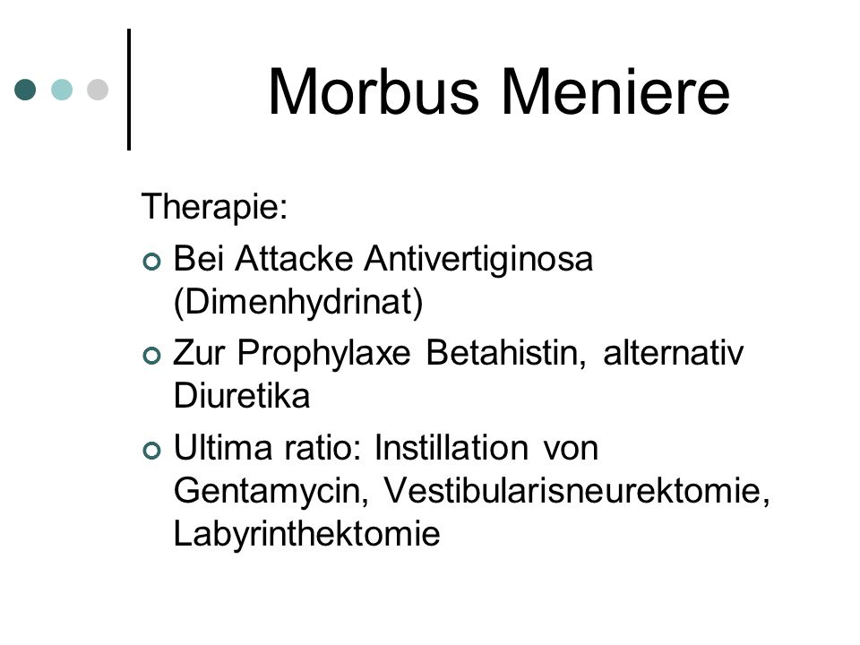 Morbus Meniere Therapie: Bei Attacke Antivertiginosa (Dimenhydrinat)