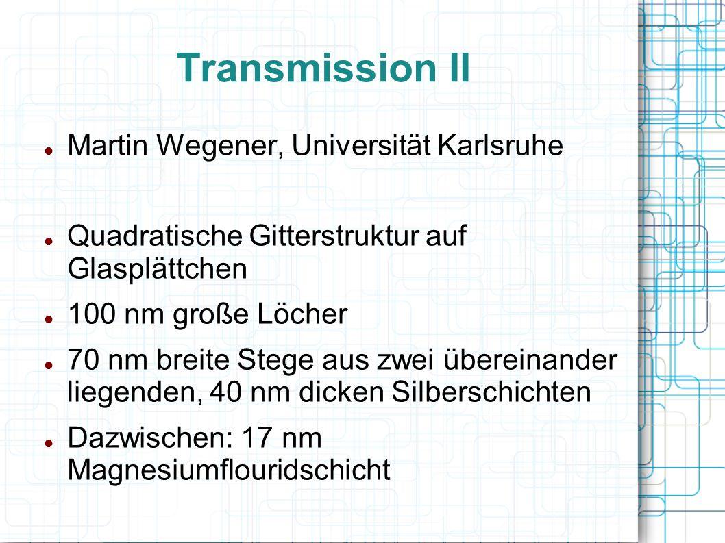 Transmission II Martin Wegener, Universität Karlsruhe