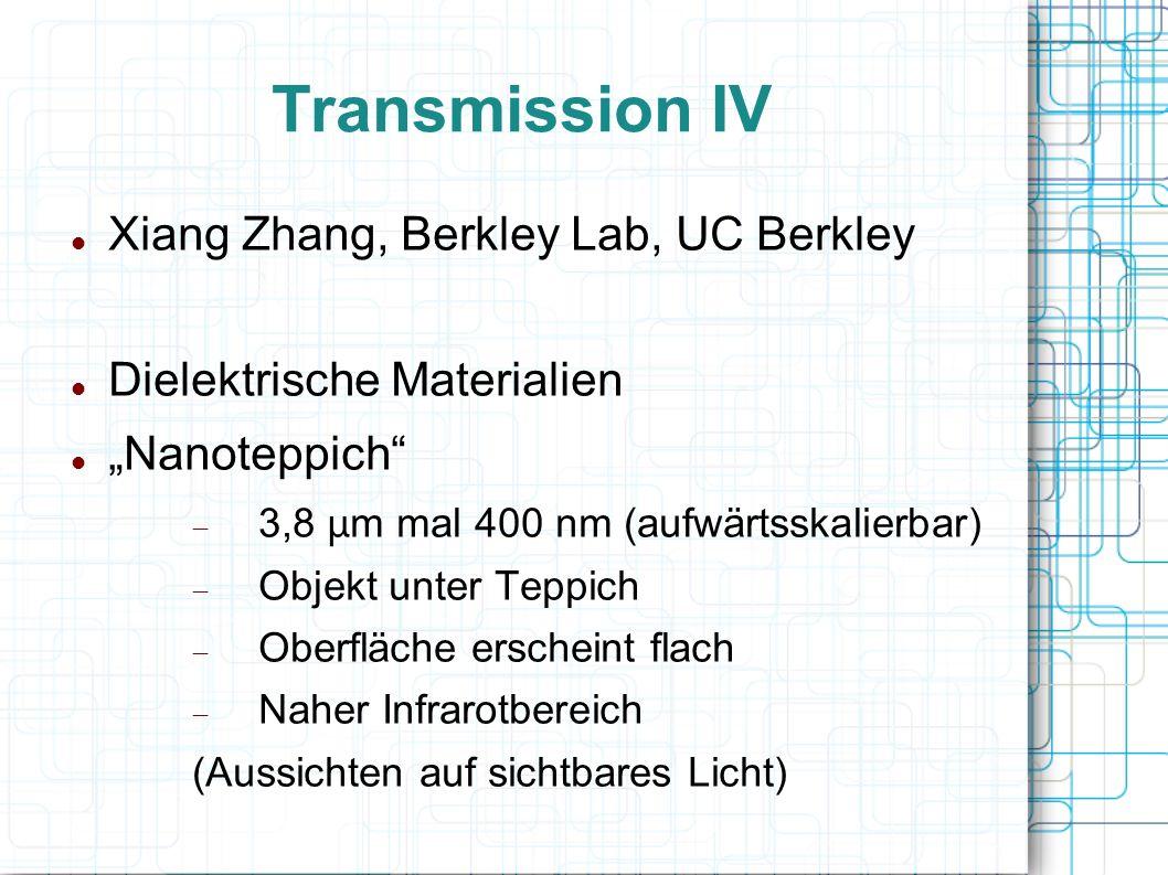 Transmission IV Xiang Zhang, Berkley Lab, UC Berkley