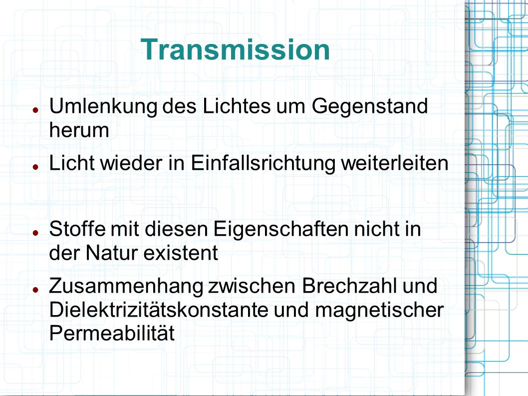 Transmission Umlenkung des Lichtes um Gegenstand herum