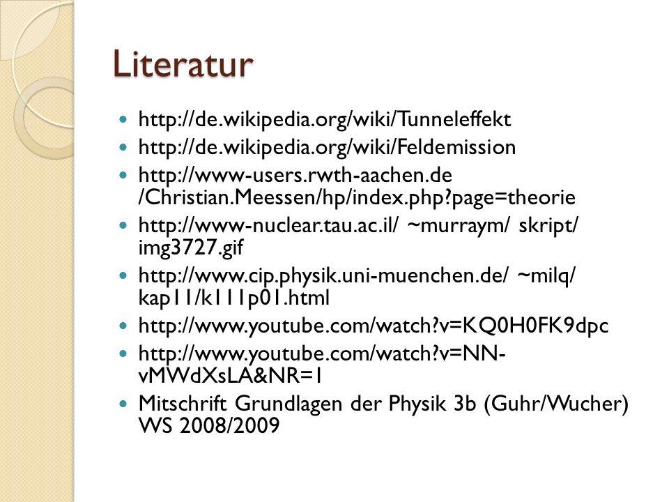 Literatur http://de.wikipedia.org/wiki/Tunneleffekt