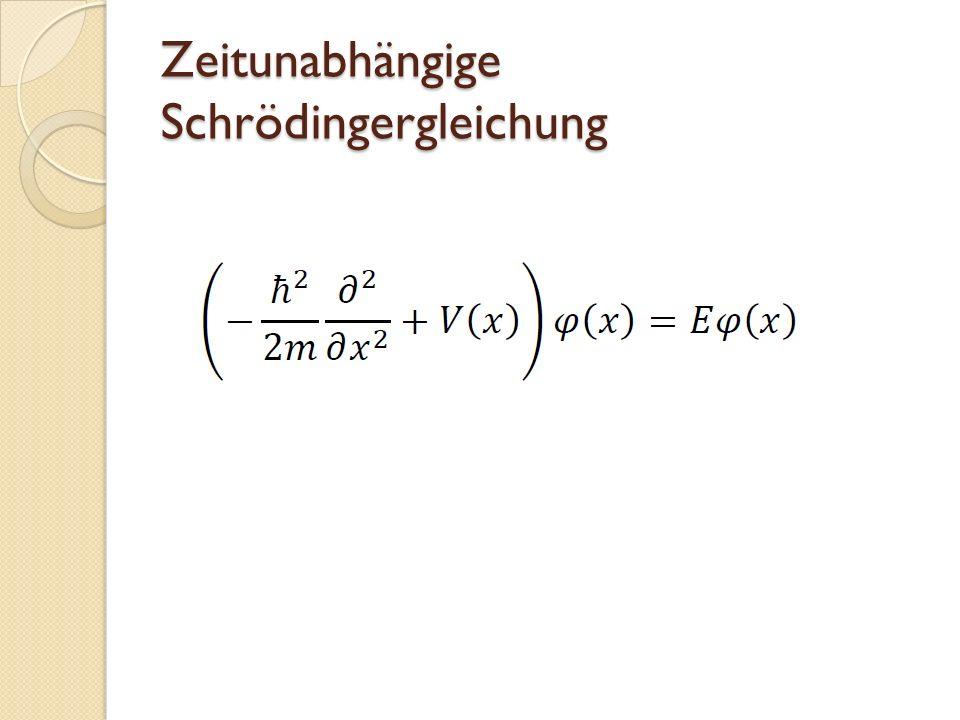 Zeitunabhängige Schrödingergleichung