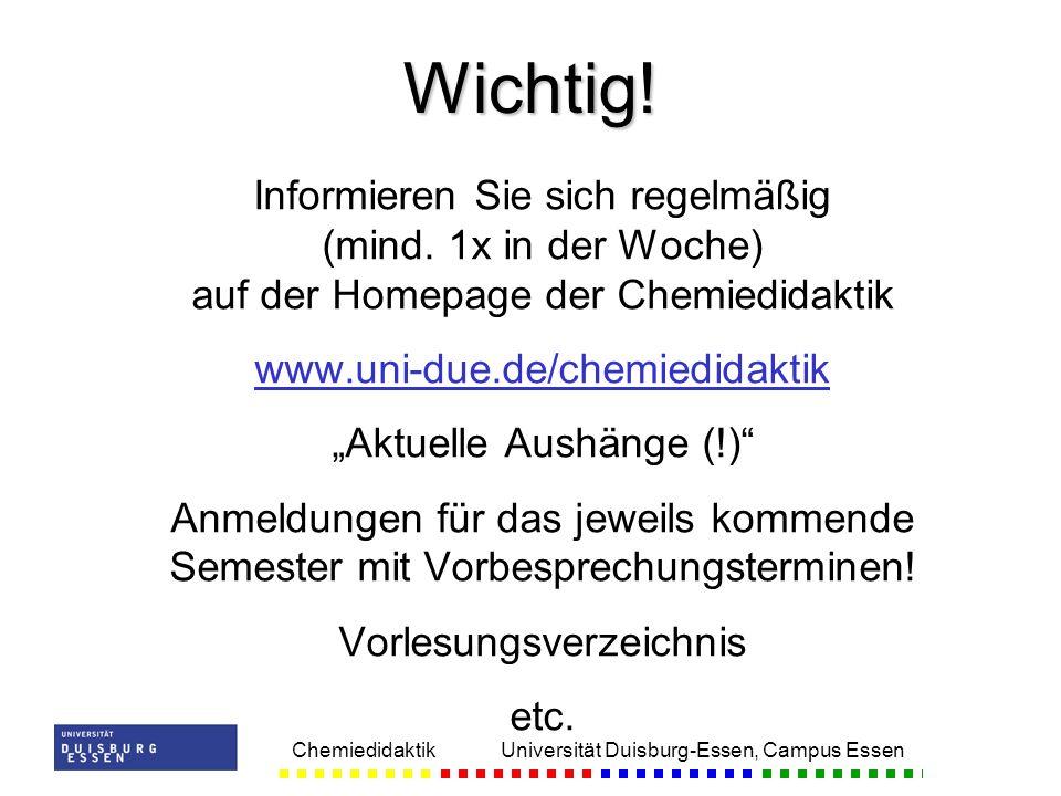 Wichtig! Informieren Sie sich regelmäßig (mind. 1x in der Woche) auf der Homepage der Chemiedidaktik.