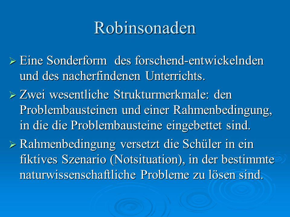 Robinsonaden Eine Sonderform des forschend-entwickelnden und des nacherfindenen Unterrichts.