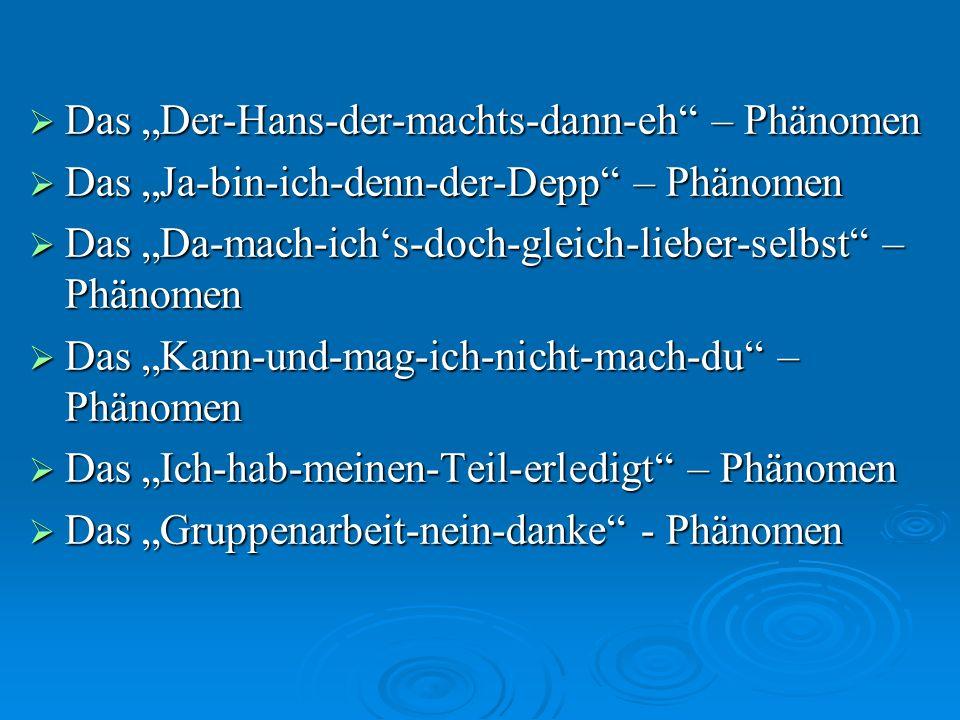 """Das """"Der-Hans-der-machts-dann-eh – Phänomen"""