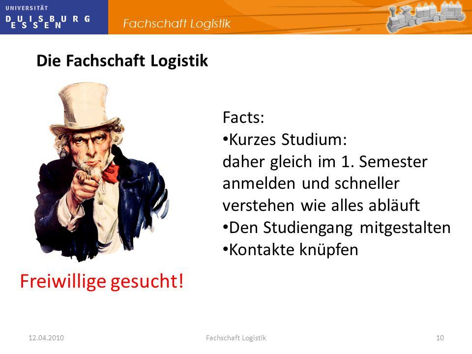 Freiwillige gesucht! Die Fachschaft Logistik Facts: Kurzes Studium: