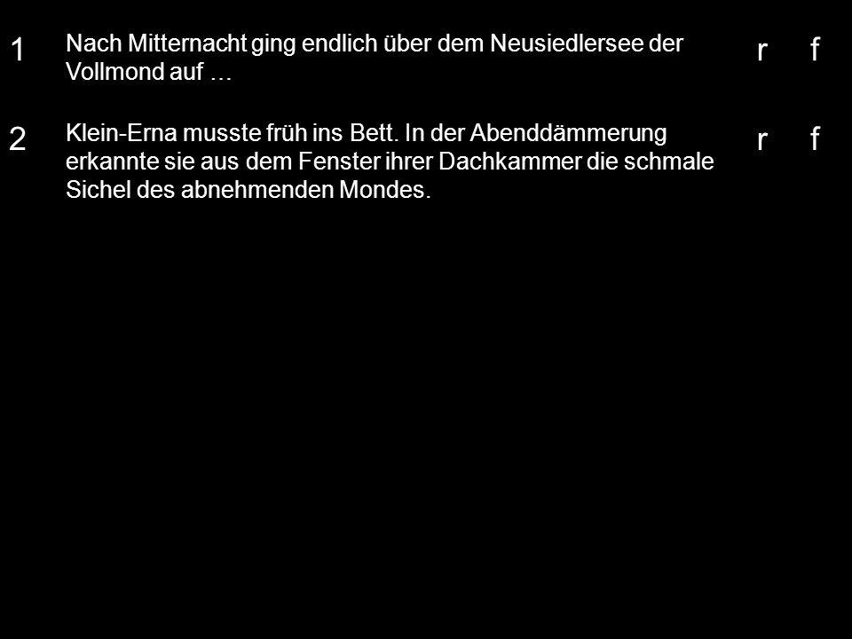 1Nach Mitternacht ging endlich über dem Neusiedlersee der Vollmond auf … r. f. 2.