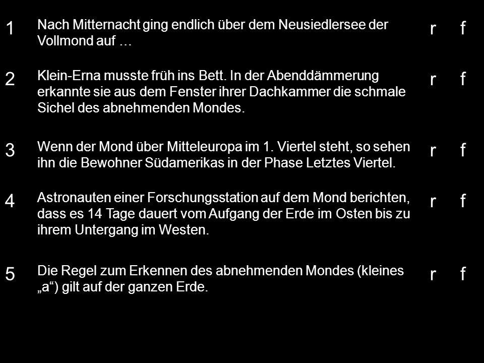 1 Nach Mitternacht ging endlich über dem Neusiedlersee der Vollmond auf … r. f. 2.