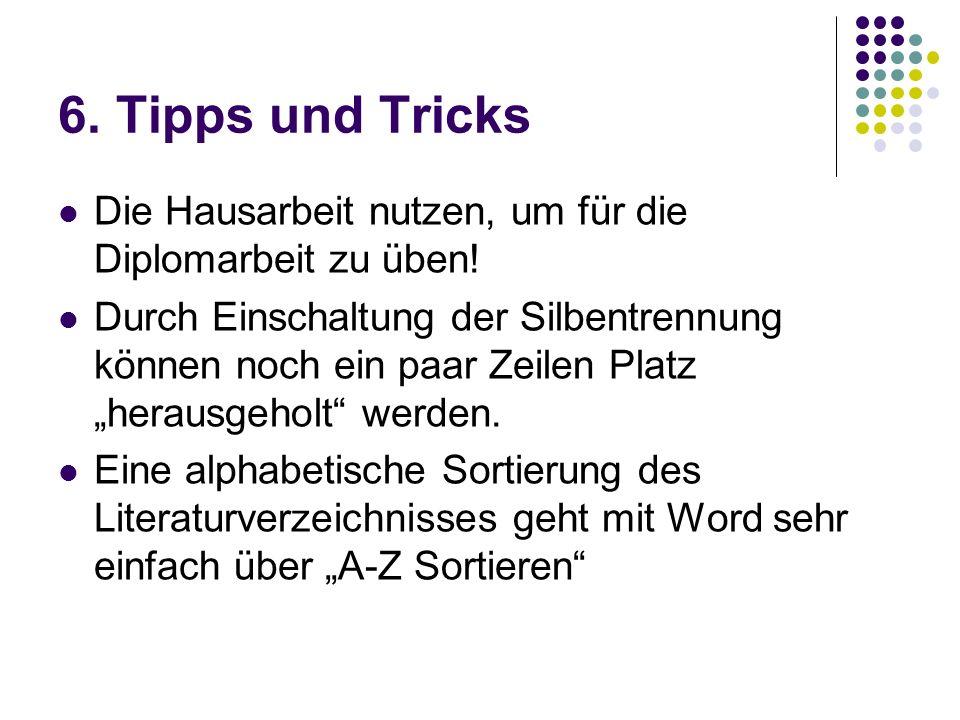 6. Tipps und Tricks Die Hausarbeit nutzen, um für die Diplomarbeit zu üben!