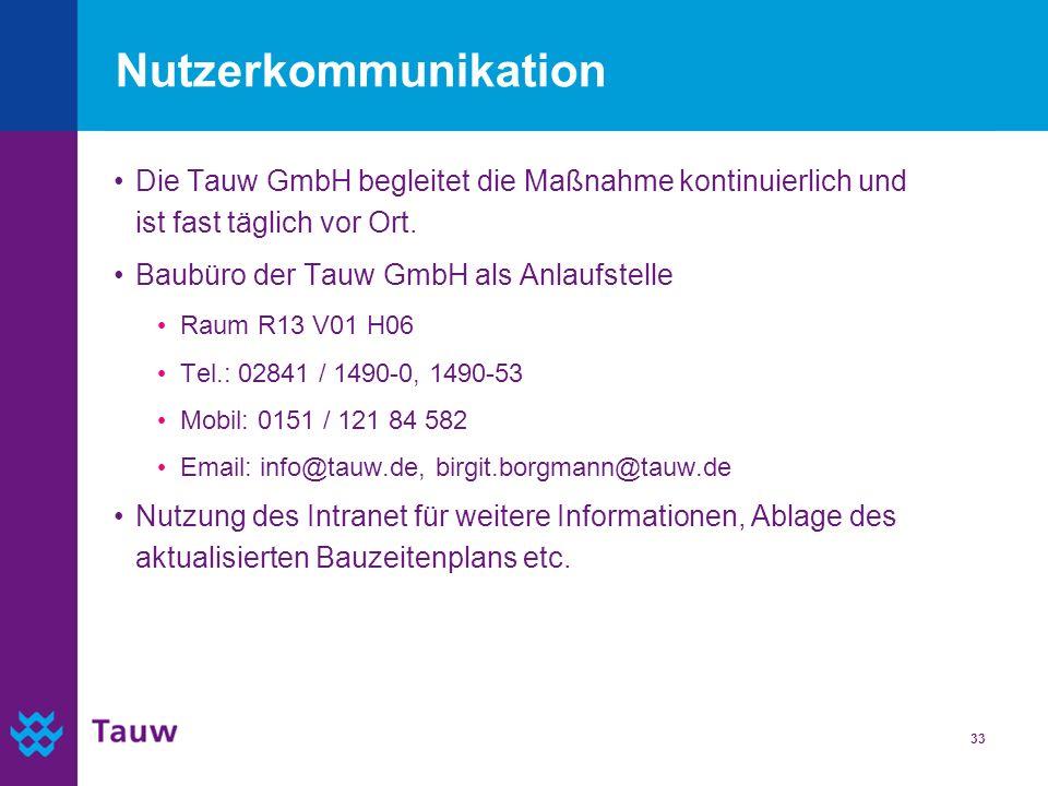 Nutzerkommunikation Die Tauw GmbH begleitet die Maßnahme kontinuierlich und ist fast täglich vor Ort.