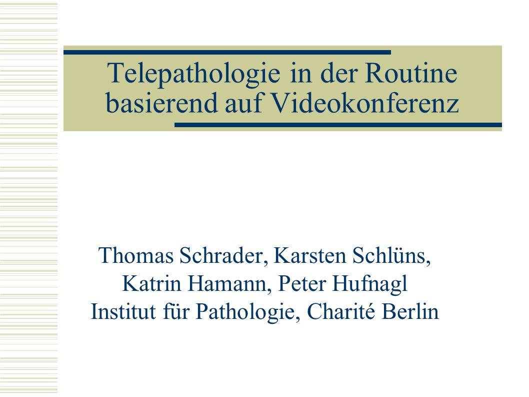 Telepathologie in der Routine basierend auf Videokonferenz