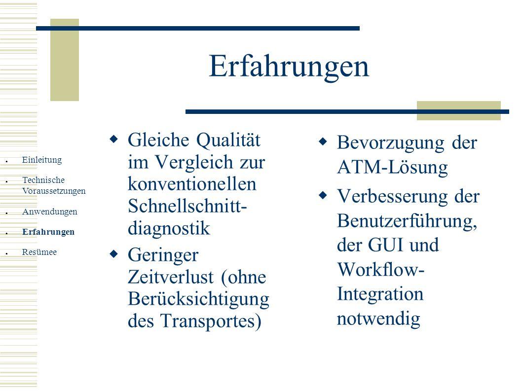 ErfahrungenGleiche Qualität im Vergleich zur konventionellen Schnellschnitt- diagnostik.