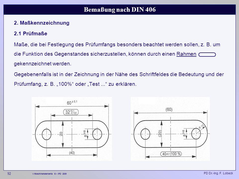 Bemaßung nach DIN 406 2. Maßkennzeichnung 2.1 Prüfmaße