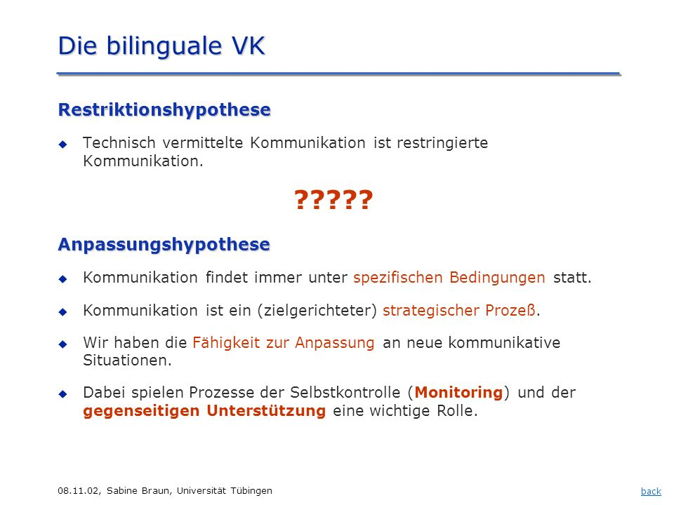 Die bilinguale VK Die bilinguale VK Restriktionshypothese