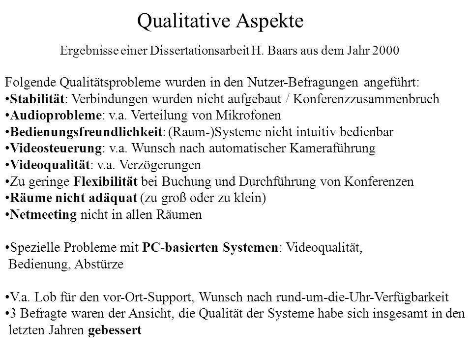 Qualitative Aspekte Ergebnisse einer Dissertationsarbeit H. Baars aus dem Jahr 2000.