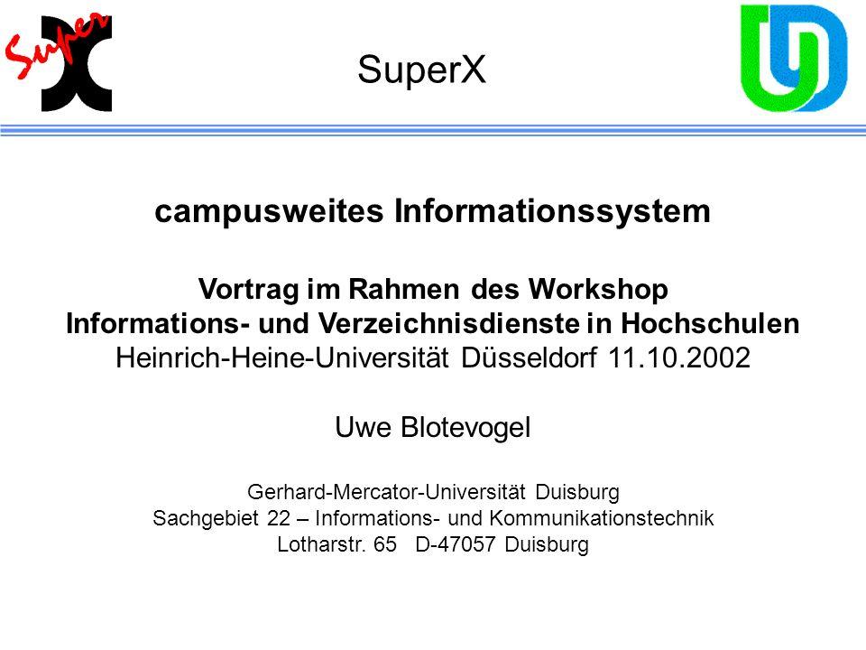 SuperX campusweites Informationssystem Vortrag im Rahmen des Workshop