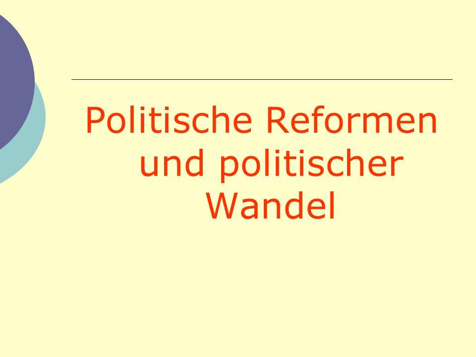 Politische Reformen und politischer Wandel