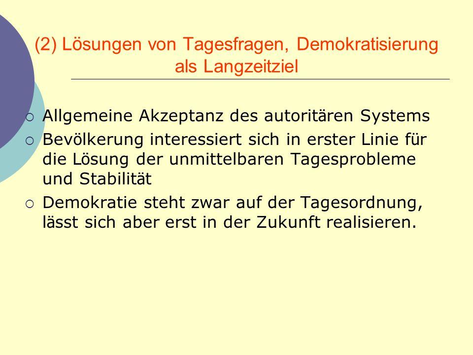 (2) Lösungen von Tagesfragen, Demokratisierung als Langzeitziel