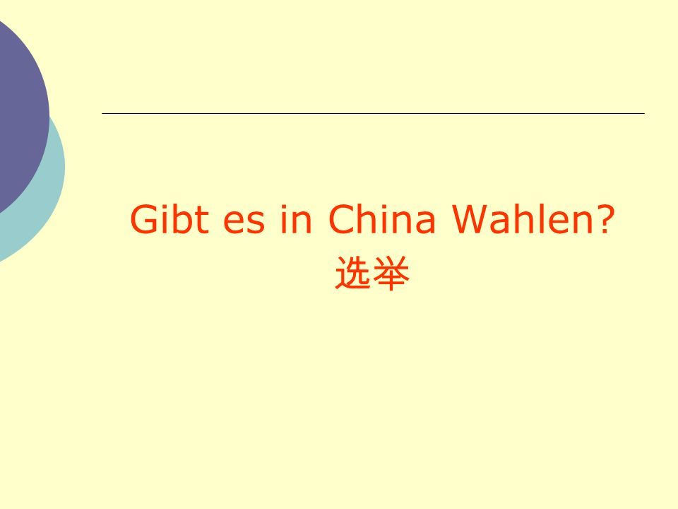 Gibt es in China Wahlen 选举
