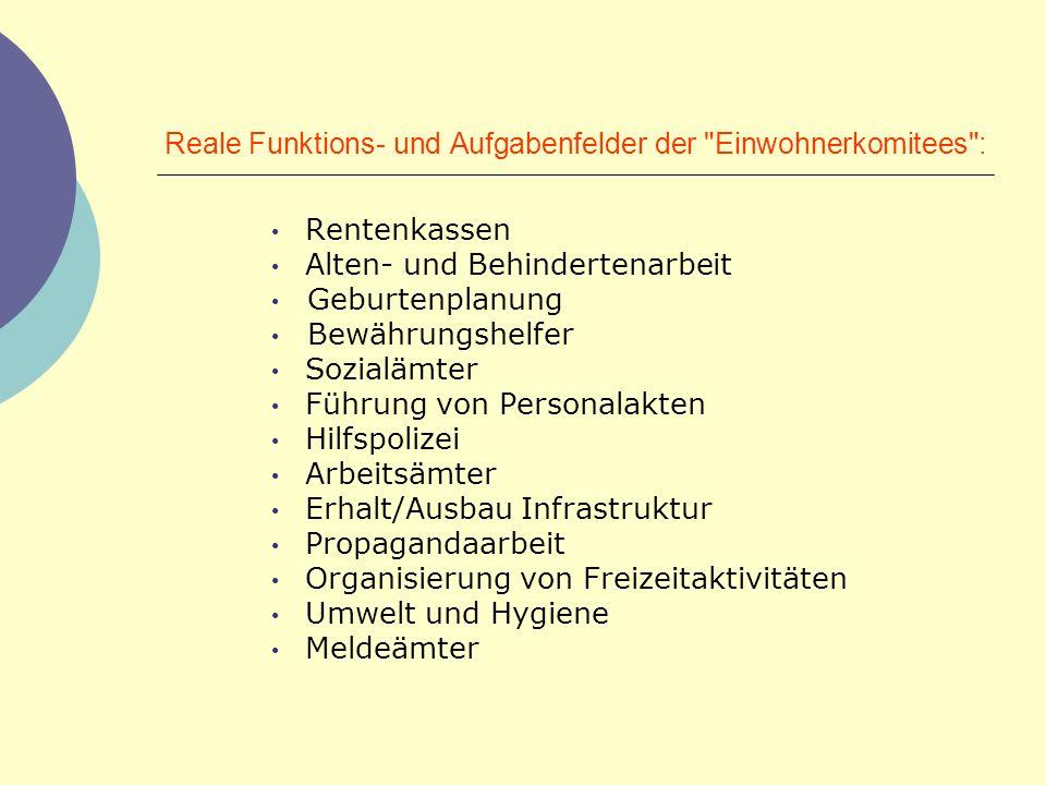 Reale Funktions- und Aufgabenfelder der Einwohnerkomitees :
