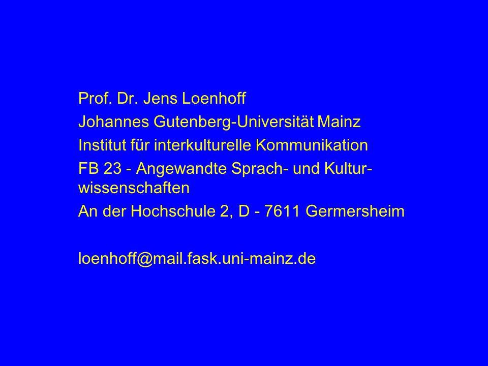 Prof. Dr. Jens Loenhoff Johannes Gutenberg-Universität Mainz. Institut für interkulturelle Kommunikation.