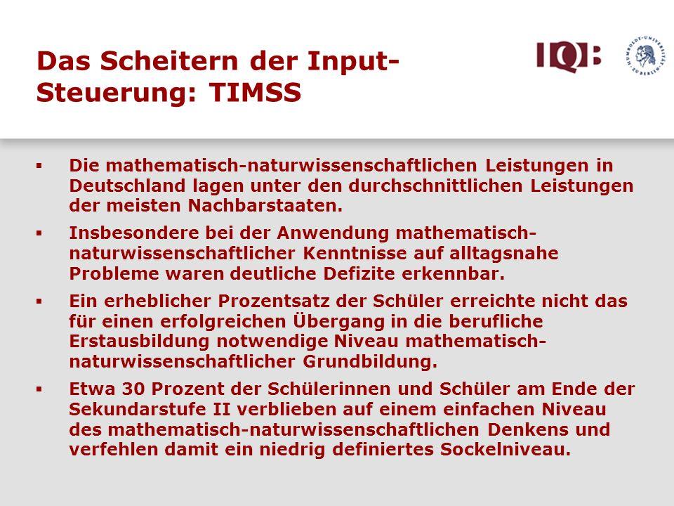 Das Scheitern der Input- Steuerung: TIMSS