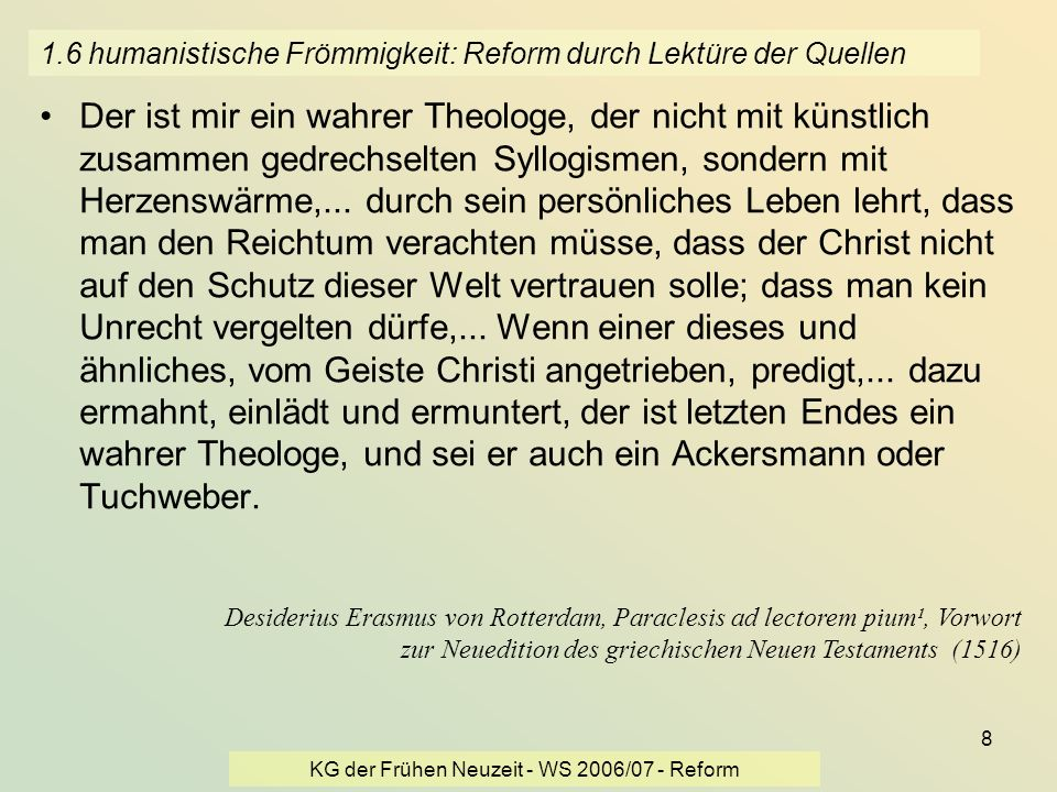 1.6 humanistische Frömmigkeit: Reform durch Lektüre der Quellen