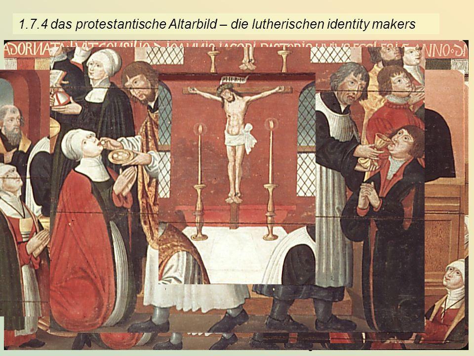1.7.4 das protestantische Altarbild – die lutherischen identity makers