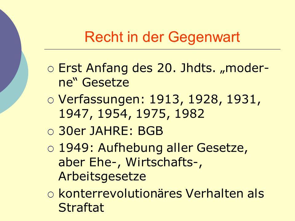 "Recht in der Gegenwart Erst Anfang des 20. Jhdts. ""moder-ne Gesetze"