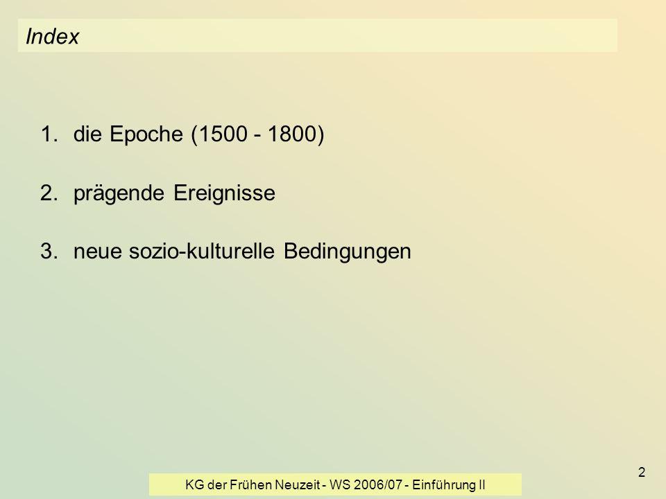 KG der Frühen Neuzeit - WS 2006/07 - Einführung II