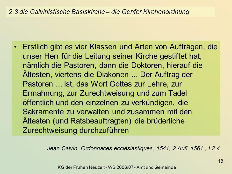 2.3 die Calvinistische Basiskirche – die Genfer Kirchenordnung