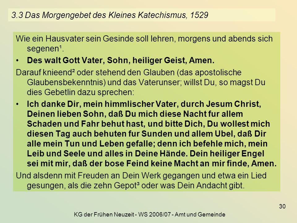 3.3 Das Morgengebet des Kleines Katechismus, 1529