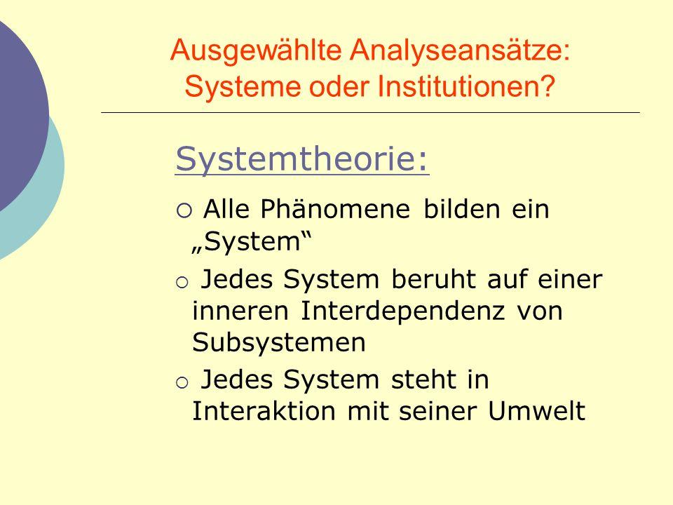 Ausgewählte Analyseansätze: Systeme oder Institutionen