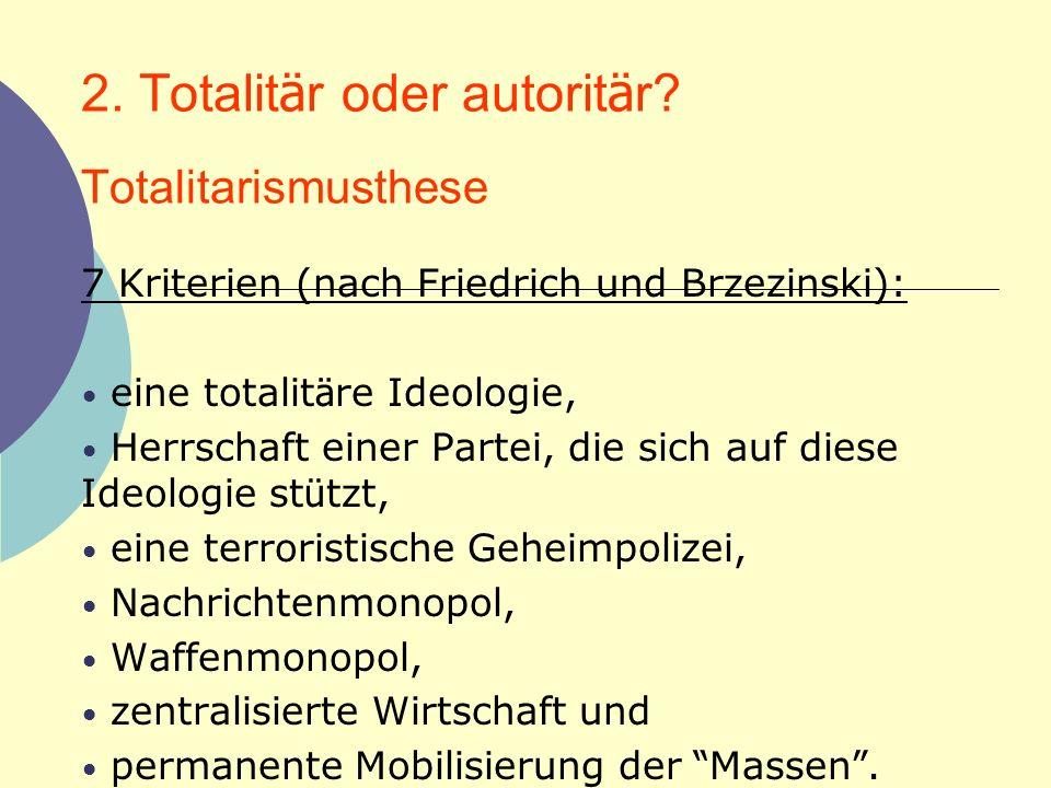2. Totalitär oder autoritär Totalitarismusthese