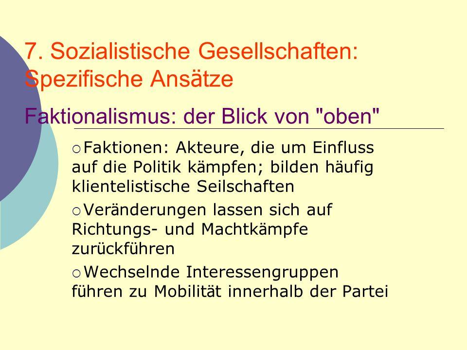 7. Sozialistische Gesellschaften: Spezifische Ansätze Faktionalismus: der Blick von oben