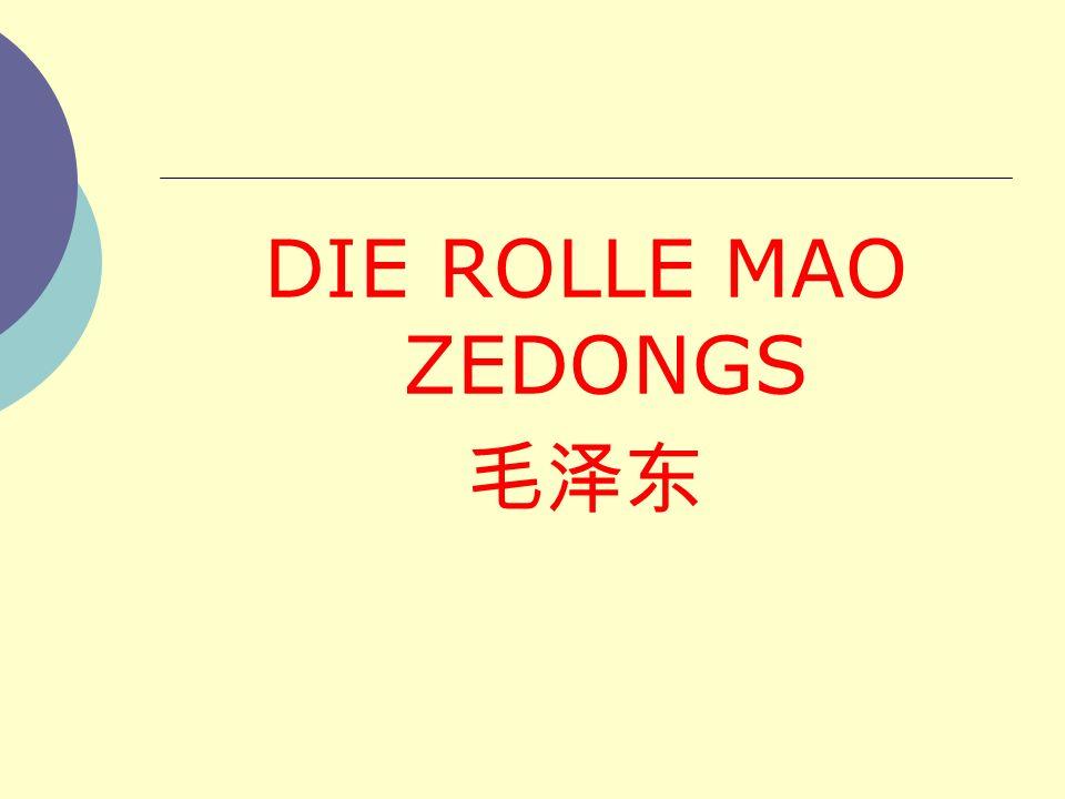 DIE ROLLE MAO ZEDONGS 毛泽东