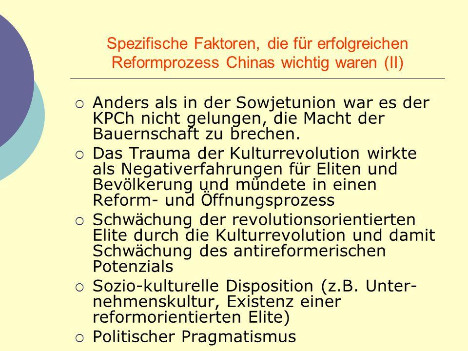 Spezifische Faktoren, die für erfolgreichen Reformprozess Chinas wichtig waren (II)