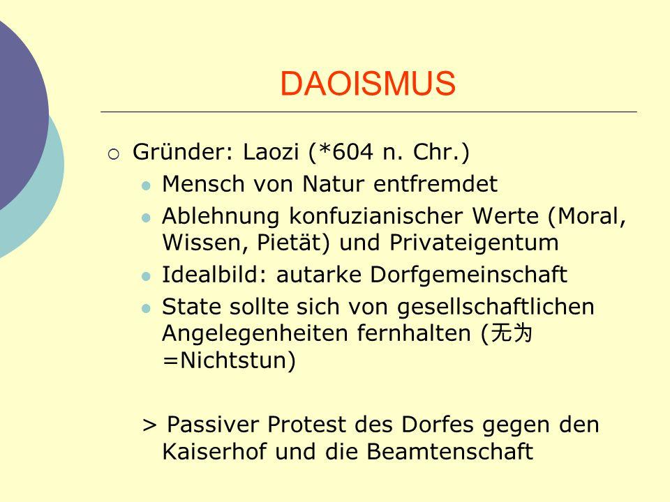 DAOISMUS Gründer: Laozi (*604 n. Chr.) Mensch von Natur entfremdet