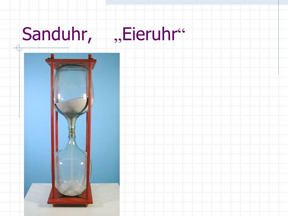 "Sanduhr, ""Eieruhr"