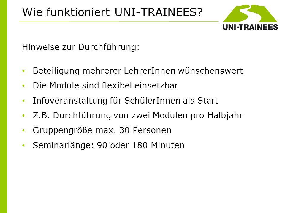 Wie funktioniert UNI-TRAINEES Hinweise zur Durchführung: