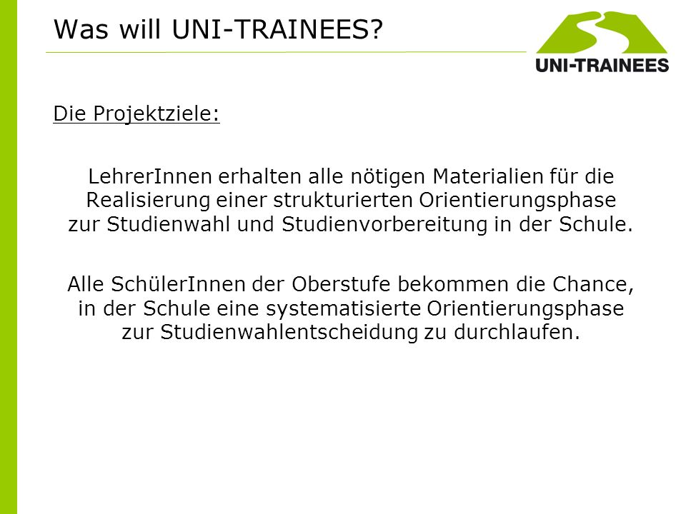 Was will UNI-TRAINEES Die Projektziele: