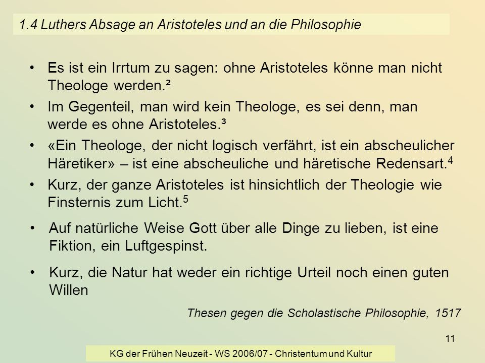 1.4 Luthers Absage an Aristoteles und an die Philosophie