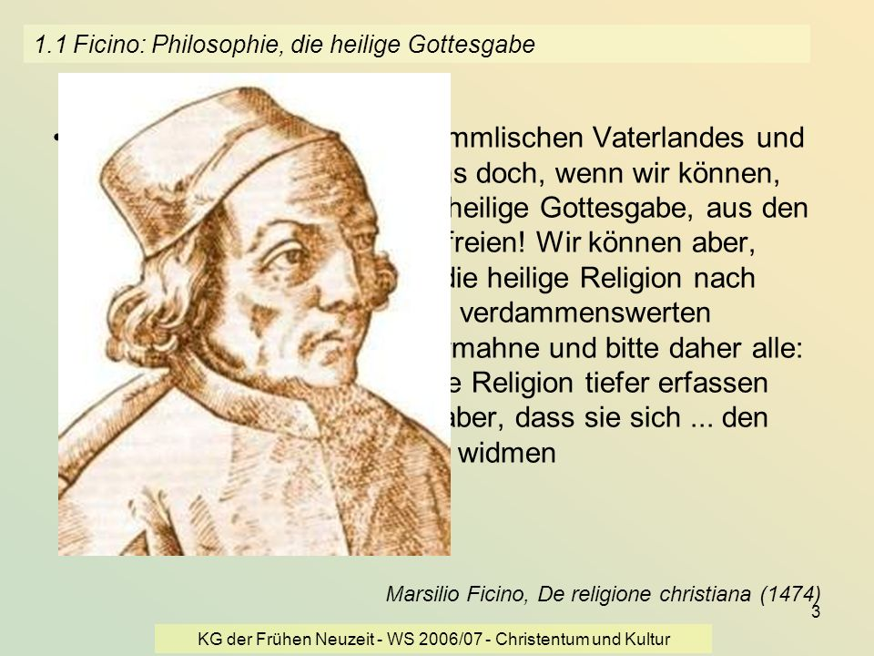 1.1 Ficino: Philosophie, die heilige Gottesgabe