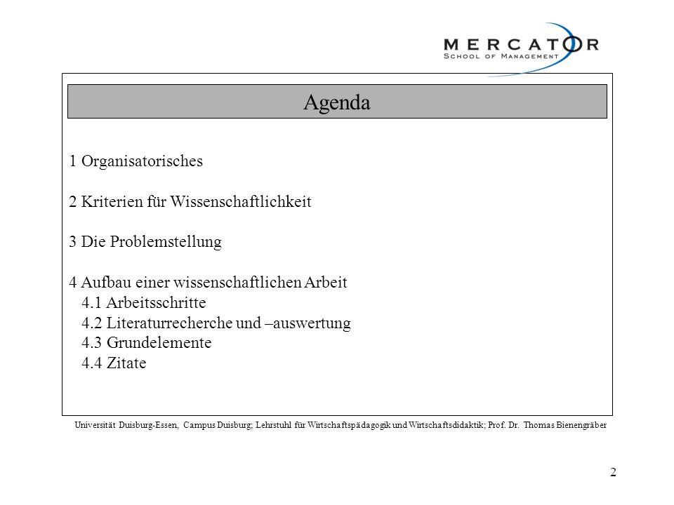 Agenda 1 Organisatorisches 2 Kriterien für Wissenschaftlichkeit