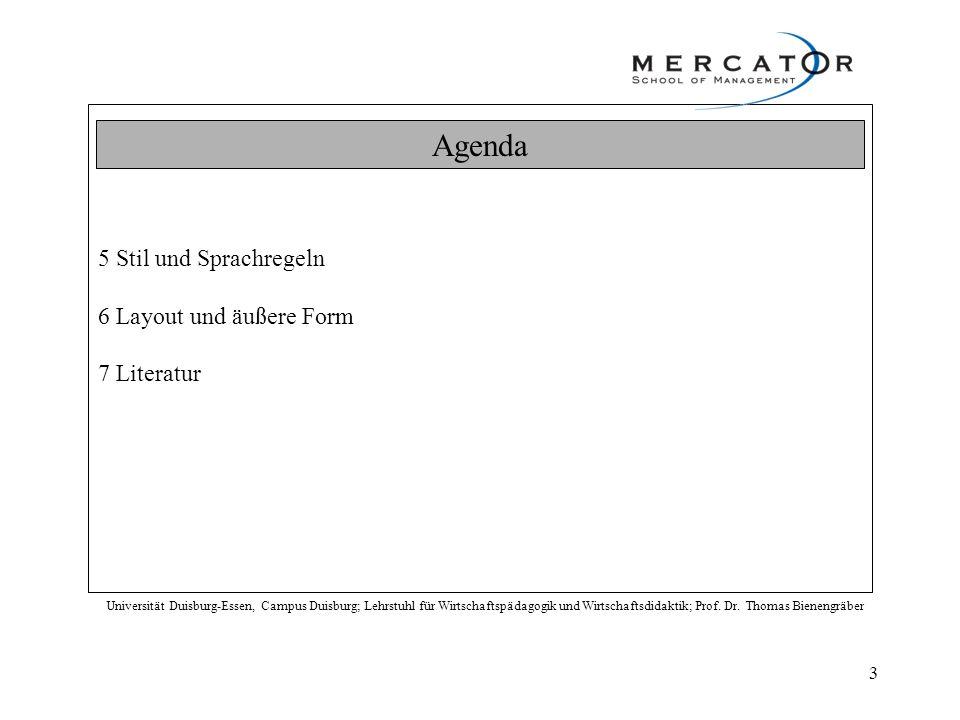 Agenda 5 Stil und Sprachregeln 6 Layout und äußere Form 7 Literatur