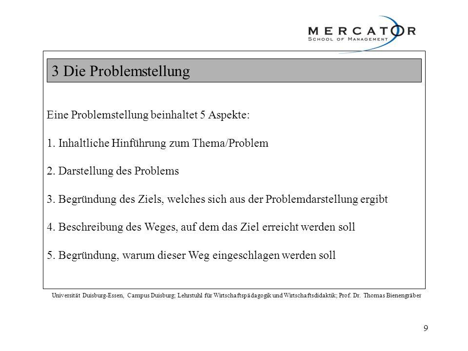 3 Die Problemstellung Eine Problemstellung beinhaltet 5 Aspekte: